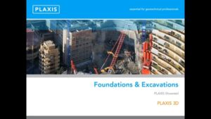 PLAXIS 3D Modelling of Foundations & Excavations
