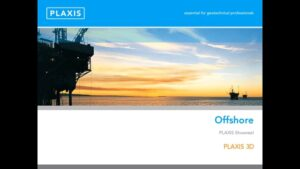 PLAXIS 3D for Offshore Applications